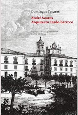 André Soares: arquitecto tardo-barroco