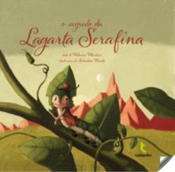 O segredo da lagarta Serafina