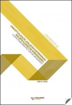 Conceptualização, Avaliação e Intervenção nas Dificuldades de Aprendizagem