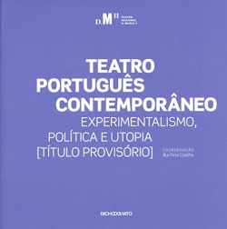Teatro portuguˆs contemporƒneo: experimentalismo política e utopia