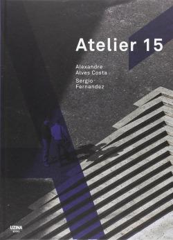 Atelier 15 - Alexandre Alves Costa / Sergio Fernandez