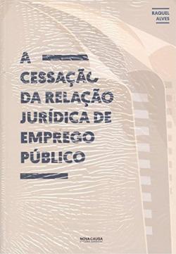 cessaçÃo da relaçÃo juridica de emprego publico