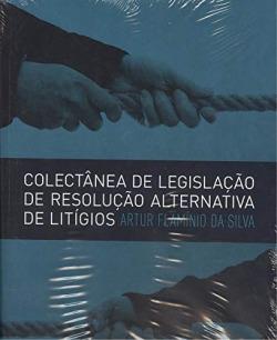 COLECTÂNEA DE LEGISTAÇÃO DE RESOLUÇÃO ALTERNATIVA DE LITIGIOS