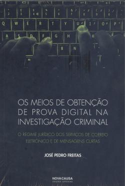 os meios de obtençao de prova digital na onvestigaçao criminal