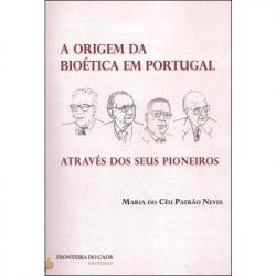 Origem da bioética em Portugal: atravé dos seus pioneiros