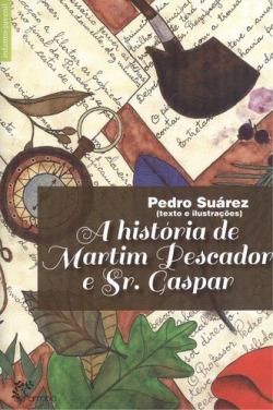 A História de Martim Pescador e Sr. Gaspar