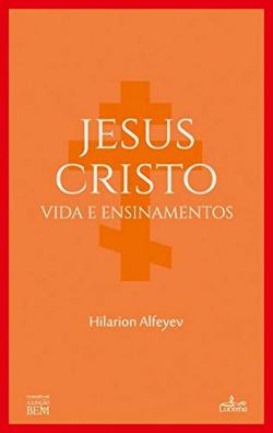 Jesus Cristo: vida e ensinamentos