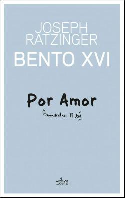 POR AMOR: BENTO XVI