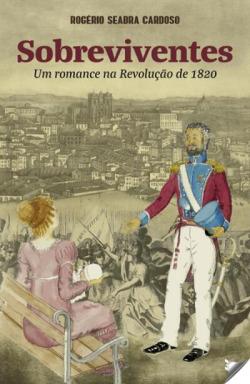 sobreviventes: romance na revolução de 1820