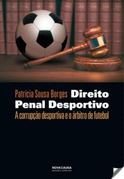 direito penal desportivo: corrupçao despostiva eo arbitro de futebol