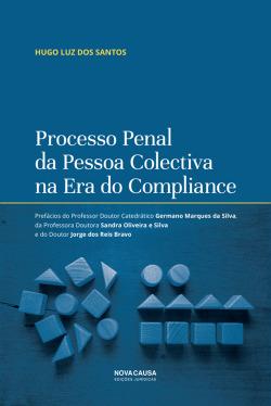 Processo Penal da Pessoa Colectiva na Era do Compliance