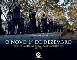 Novo 1º de Dezembro: desfile nacional de bandas filarmònocas 2012-2016