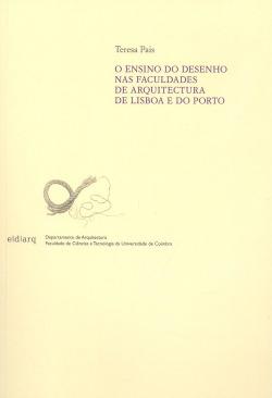 O ensino do desenho nas faculdades de arquitectura de Lisboa e do Porto